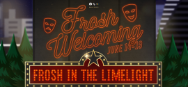 The Show Goes on With Frosh Welcoming 2021 : Frosh In the Limelight!